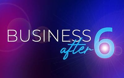 Business after Six